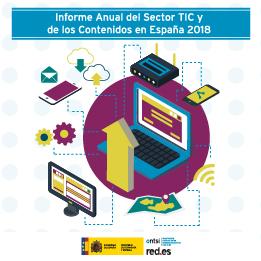 PUBLICADO EL INFORME ANUAL DEL SECTOR TIC Y DE LOS CONTENIDOS EN ESPAÑA 2018 DEL ONTSI